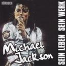 Michael Jackson - sein Leben, sein Werk/Thomas Gallasch & Sonia Derbali