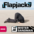 Mister Sandman/Flapjacks