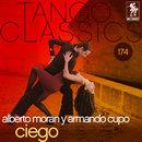 Tango Classics 174: Ciego/Alberto Moran con la Orquesta de Armando Cupo