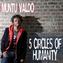 5 Circles Of Humanity/Muntu Valdo