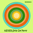 Never Stop de Party/Bonesman