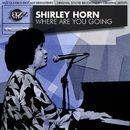 Where Are You Going (Original 1961 Album - Digitally Remastered)/Shirley Horn