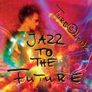 Jazz to the Future/Turbolenz