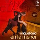 Tango Classics 227: En Fa Menor/Miguel Calo