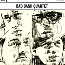 Bad Cash Quartet/Bad Cash Quartet