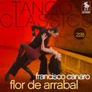 Tango Classics 228: Flor de Arrabal/Francisco Canaro