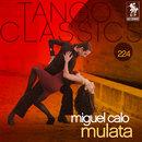 Tango Classics 224: Mulata/Miguel Calo