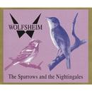 The Sparrows And The Nightingales/Wolfsheim