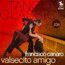Tango Classics 234: Valsecito Amigo/Francisco Canaro