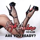 Are You Ready? (feat. DJ Kim)/High Heelerz