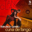 Tango Classics 231: Cuna de Fango/Francisco Canaro