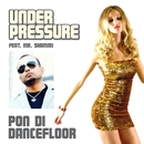 Pon di Dancefloor EP (feat. Mr. Shammi & Dilek Taskin)/Under Pressure