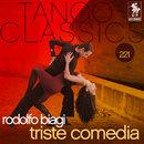 Tango Classics 221: Triste Comedia/Rodolfo Biagi