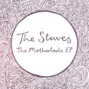 The Motherlode EP/The Staves