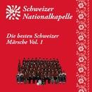 Die besten Schweizer Märsche, Vol. 1/Schweizer Nationalkapelle