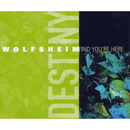 Find You're Here/Wolfsheim