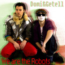 We Are The Robots/Domi & Getell