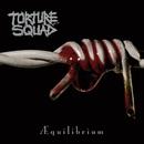 Aequilibrium/Torture Squad