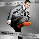 Crazy Love (Hollywood Edition)/Michael Bublé