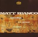 Samba In Your Casa/マット・ビアンコ
