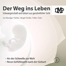 Der Weg ins Leben - An der Schwelle zur Welt / Neue Gefühlswelt nach der Geburt/DMP-Verlag
