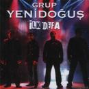 Ilk defa/Grup Yenidogus