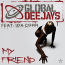 My Friend - Taken from Superstar/Global Deejays feat. Ida Corr