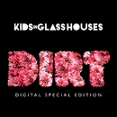 Dirt [Special Edition]/Kids In Glass Houses