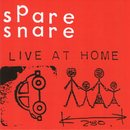 Live At Home/Spare Snare