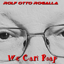 We Can Rap/Rolf Otto Rogalla