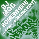 Somewhere/DJ Mog Feat Sarah Lynn