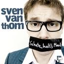Schatz halt's Maul/Sven van Thom