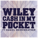 Cash In My Pocket ft Daniel Merriweather/Wiley