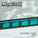 One Small Voice/Longshot