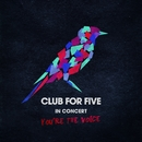 In Concert - You're The Voice/Club For Five