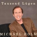Tausend Lügen/Michael Holm