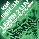 Learn 2 Luv - Harry Choo Choo Romero Remix/Kim English
