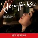 Faithfully [New Version]/Jenniffer Kae