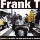 Los Pajaros No Pueden Vivir En El Agua Porque No Son Peces/FRANK T