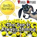 The Sun Is Always Shining/Tom Brox
