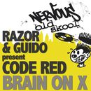 Brain On X/Razor N Guido Pres Code Red