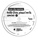 Hello From Planet Earth Remixes Vol.2/Luna City Express