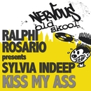 Kiss My Ass/Ralphi Rosario Pres Sylvia Indeep