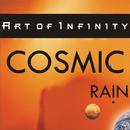 Cosmic Rain/Art Of Infinity