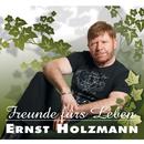Freunde fürs Leben/Ernst Holzmann