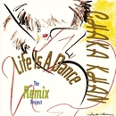 Life Is A Dance / Remix Project/Chaka Khan