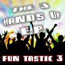 The 3 Hands Up E.P/Fun-Tastic-3
