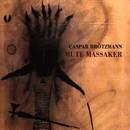 Mute Massaker/Caspar Brötzmann