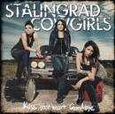 Kiss Your Heart Goodbye/Stalingrad Cowgirls