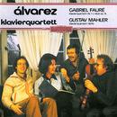 Gabriel Fauré: Klavierquartett, Nr.1 in C-Moll, op.15 - Gustav Mahler: Klavierquartett [1876]/Álvarez Klavierquartett